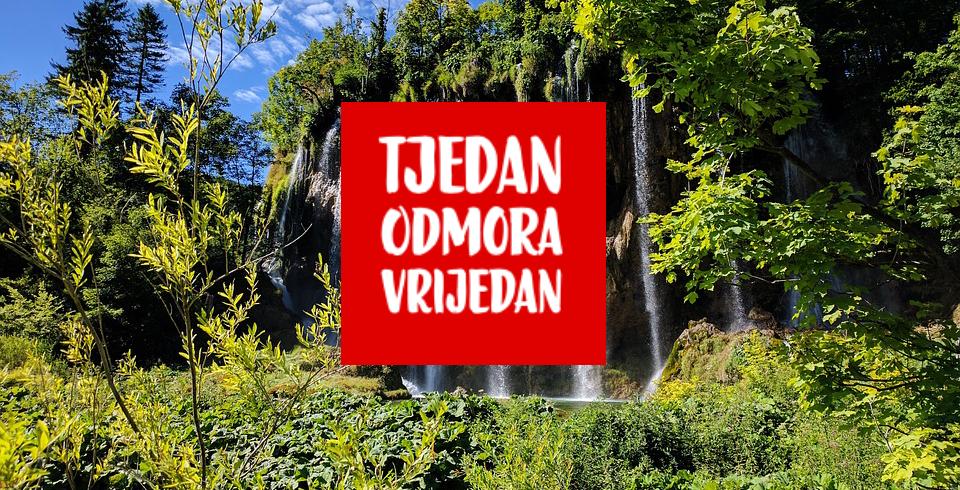 Tjedan odmora vrijedan – nova akcija promocije hrvatskog turizma